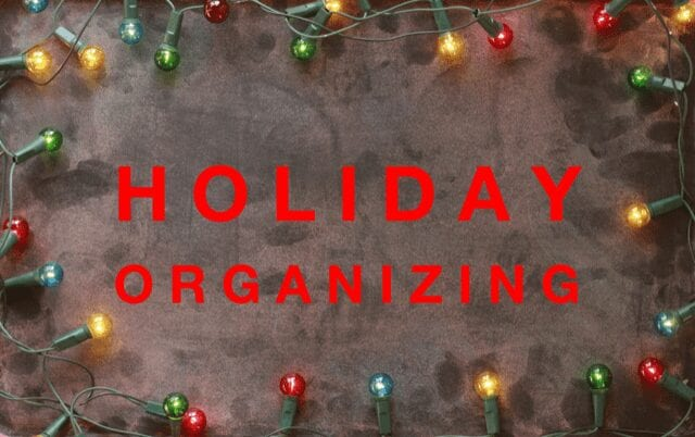 Five Tips For Your Most Organized Holiday Season Ever
