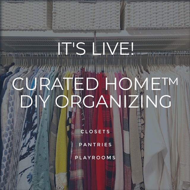 Curated Home™ and DIY Organizing